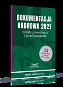 Dokumentacja kadrowa 2021. Zasady prowadzenia i przechowywania