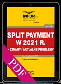 Split payment w 2021 r. – zmiany i aktualne problemy (PDF)