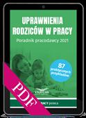 Uprawnienia rodziców w pracy. Poradnik pracodawcy 2021 (PDF)