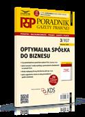 Optymalna spółka do biznesu. Poradnik Gazety Prawnej 3/2021
