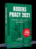 Kodeks pracy 2021. Praktyczny komentarz z przykładami